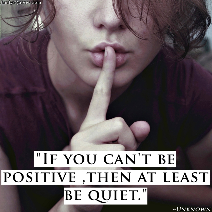EmilysQuotes.Com-unknown-positive-communication-quiet-being-a-good-person